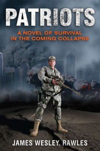 Patriots: A Novel of Surviving the Coming Collapse